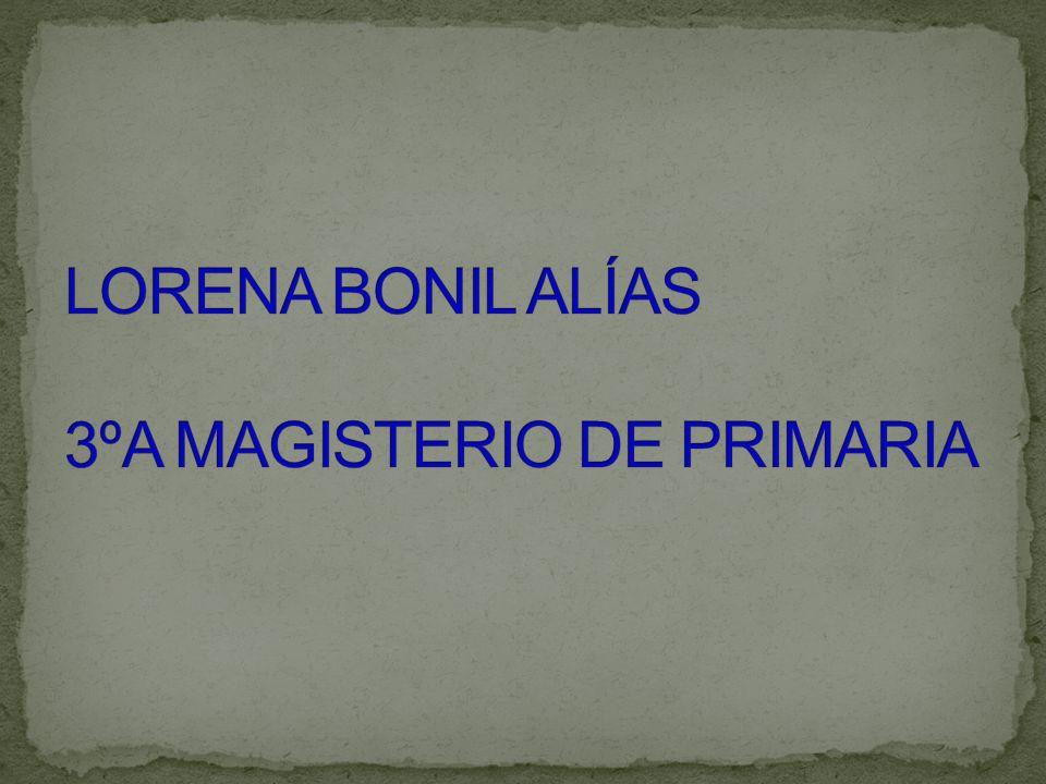 LORENA BONIL ALÍAS 3ºA MAGISTERIO DE PRIMARIA