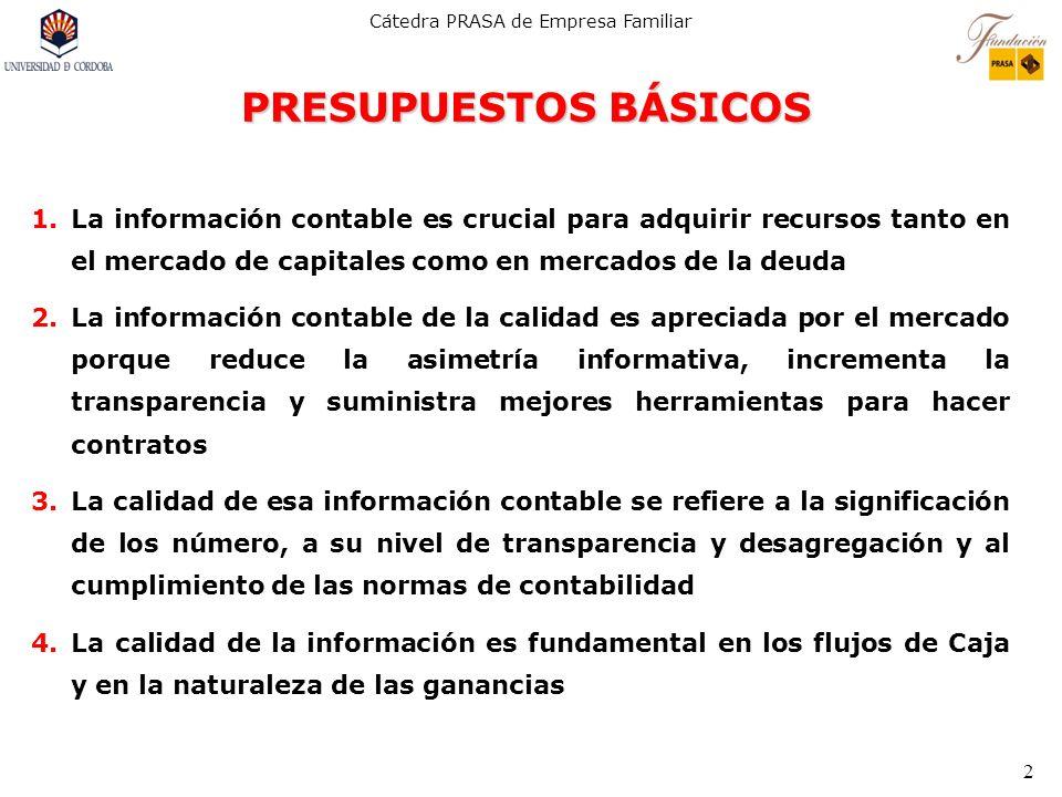 PRESUPUESTOS BÁSICOS La información contable es crucial para adquirir recursos tanto en el mercado de capitales como en mercados de la deuda.
