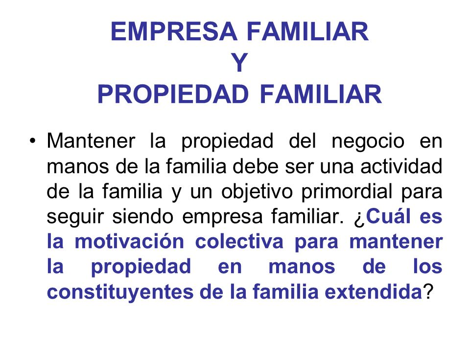 EMPRESA FAMILIAR Y PROPIEDAD FAMILIAR