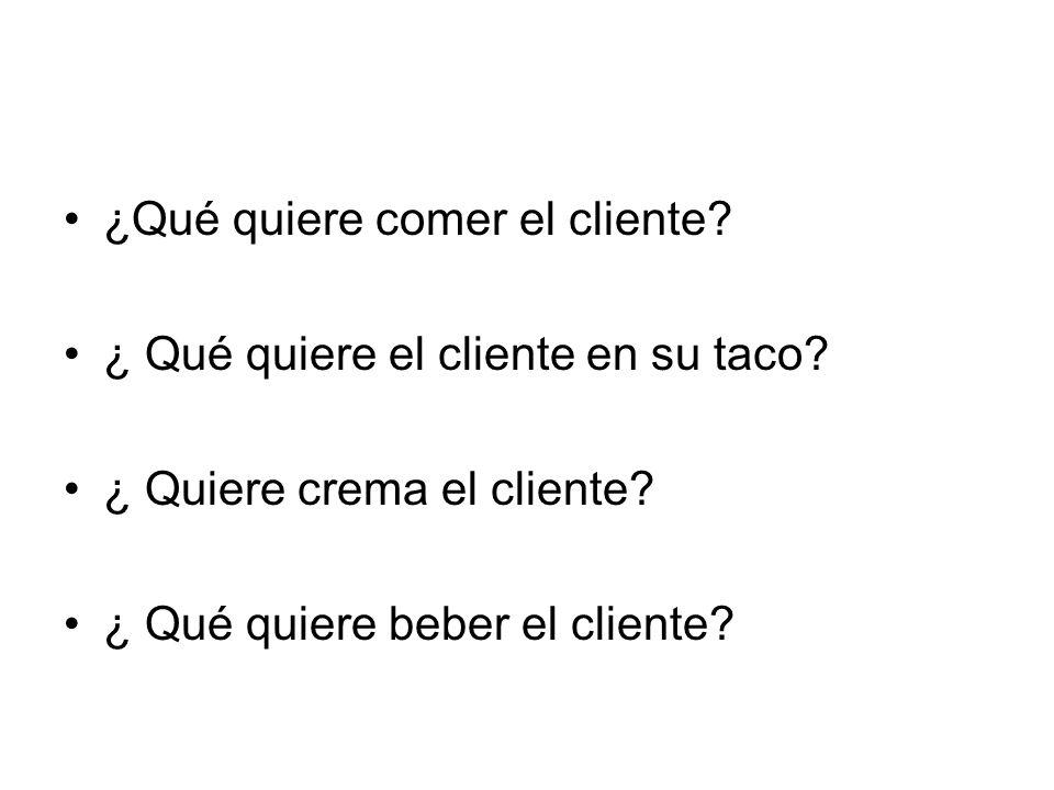 ¿Qué quiere comer el cliente