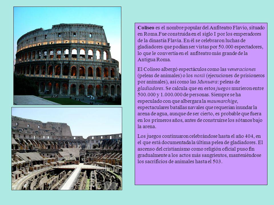 Coliseo es el nombre popular del Anfiteatro Flavio, situado en Roma
