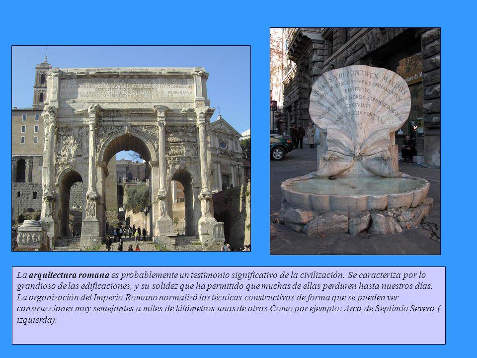 La arquitectura romana es probablemente un testimonio significativo de la civilización.