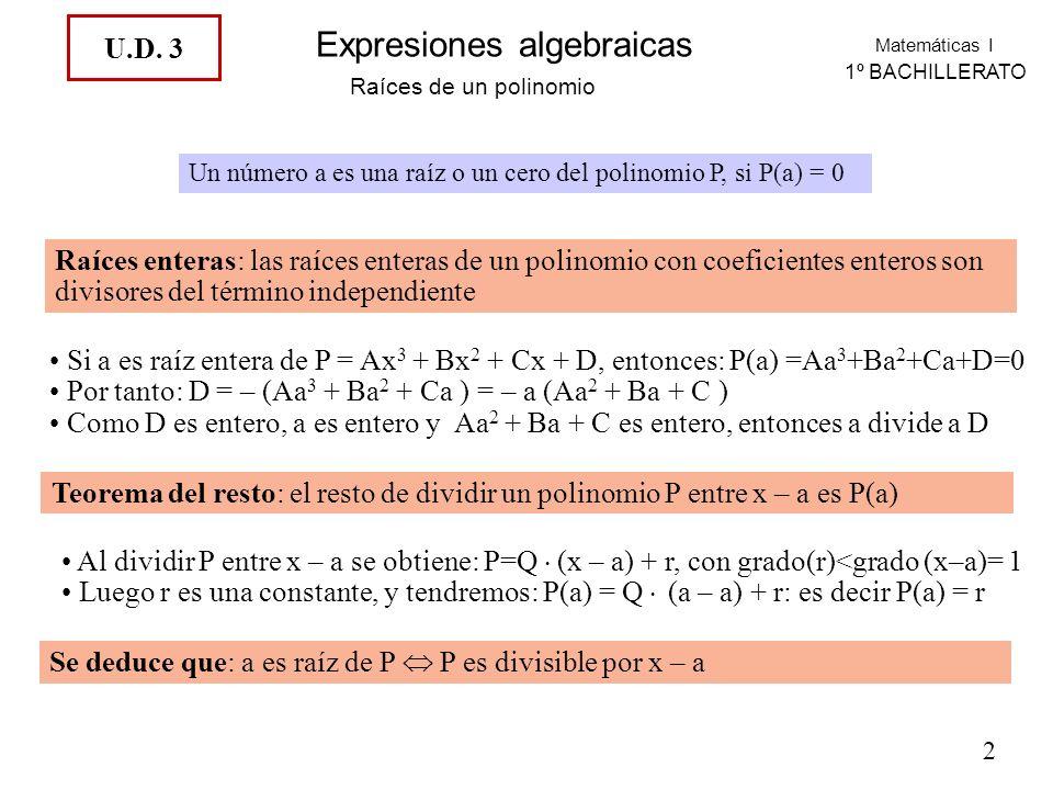 Por tanto: D = – (Aa3 + Ba2 + Ca ) = – a (Aa2 + Ba + C )