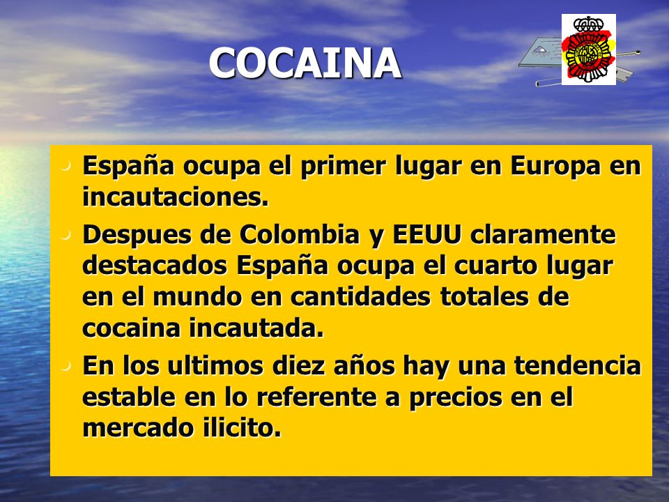 COCAINA España ocupa el primer lugar en Europa en incautaciones.