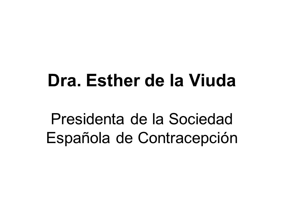 Dra. Esther de la Viuda Presidenta de la Sociedad Española de Contracepción