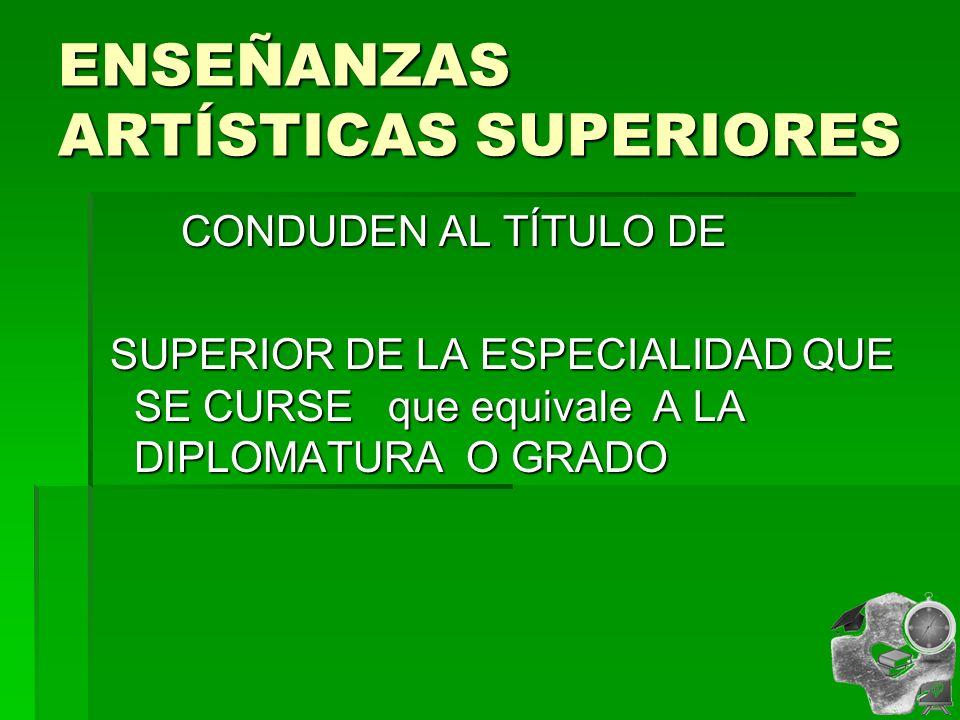 ENSEÑANZAS ARTÍSTICAS SUPERIORES