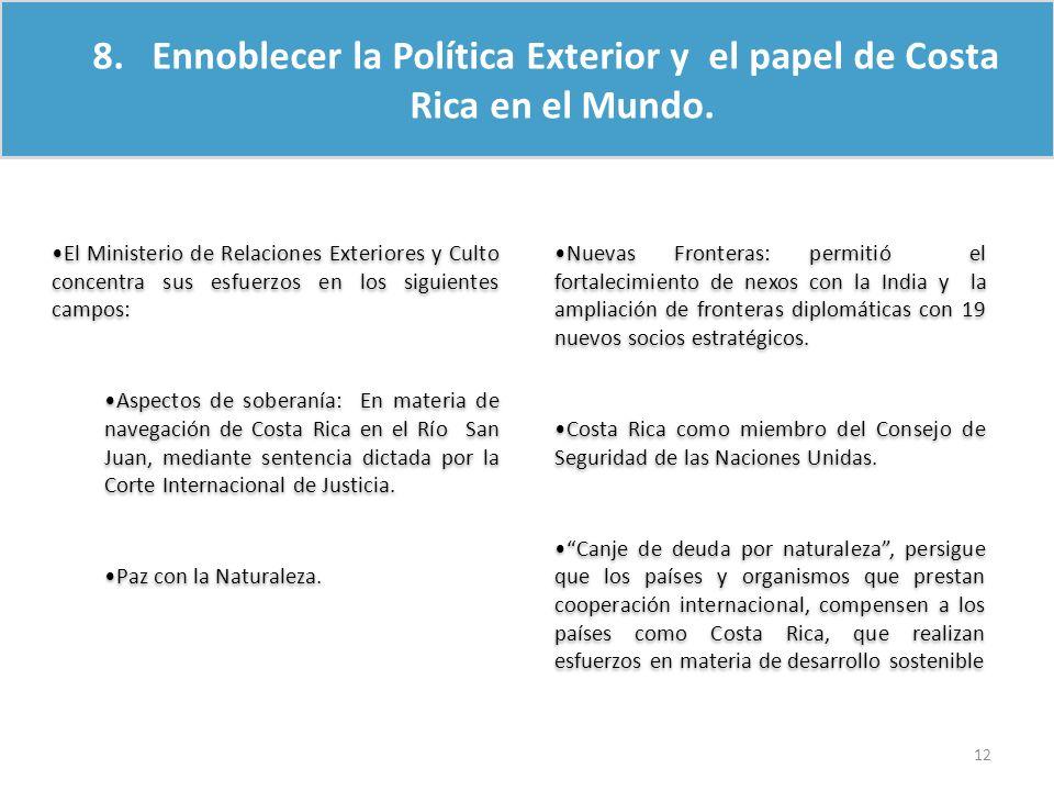 8. Ennoblecer la Política Exterior y el papel de Costa Rica en el Mundo.