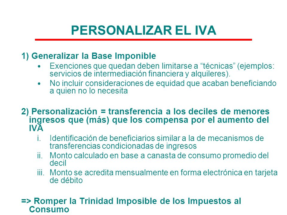PERSONALIZAR EL IVA 1) Generalizar la Base Imponible