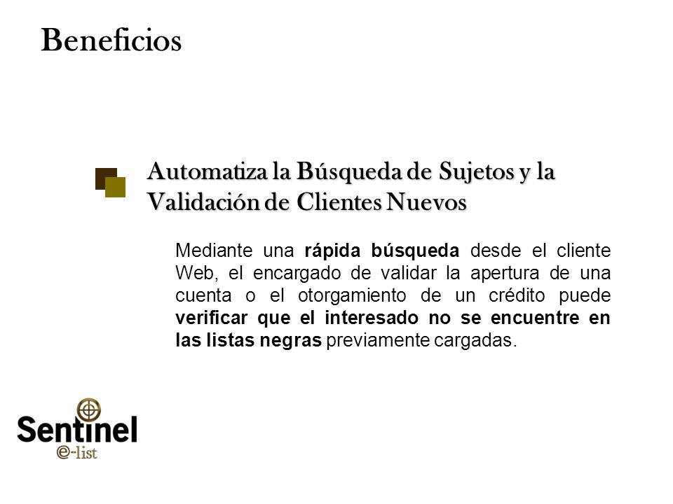 BeneficiosAutomatiza la Búsqueda de Sujetos y la Validación de Clientes Nuevos.