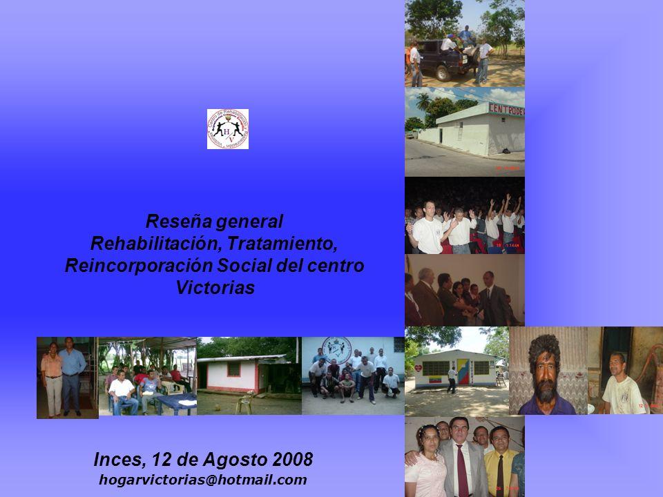 Inces, 12 de Agosto 2008 hogarvictorias@hotmail.com