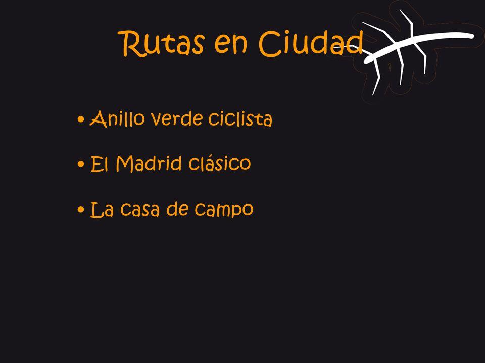 Rutas en Ciudad • Anillo verde ciclista • El Madrid clásico
