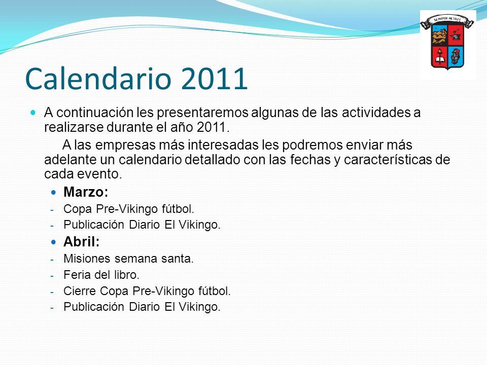 Calendario 2011 A continuación les presentaremos algunas de las actividades a realizarse durante el año 2011.