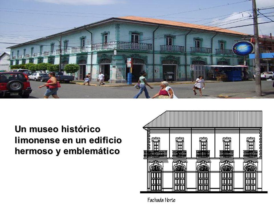 Un museo histórico limonense en un edificio hermoso y emblemático
