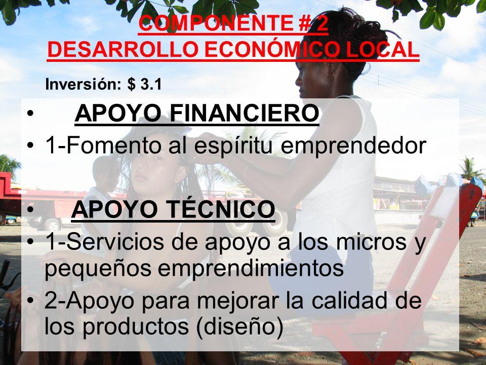 COMPONENTE # 2 DESARROLLO ECONÓMICO LOCAL