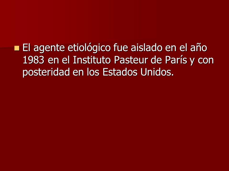 El agente etiológico fue aislado en el año 1983 en el Instituto Pasteur de París y con posteridad en los Estados Unidos.