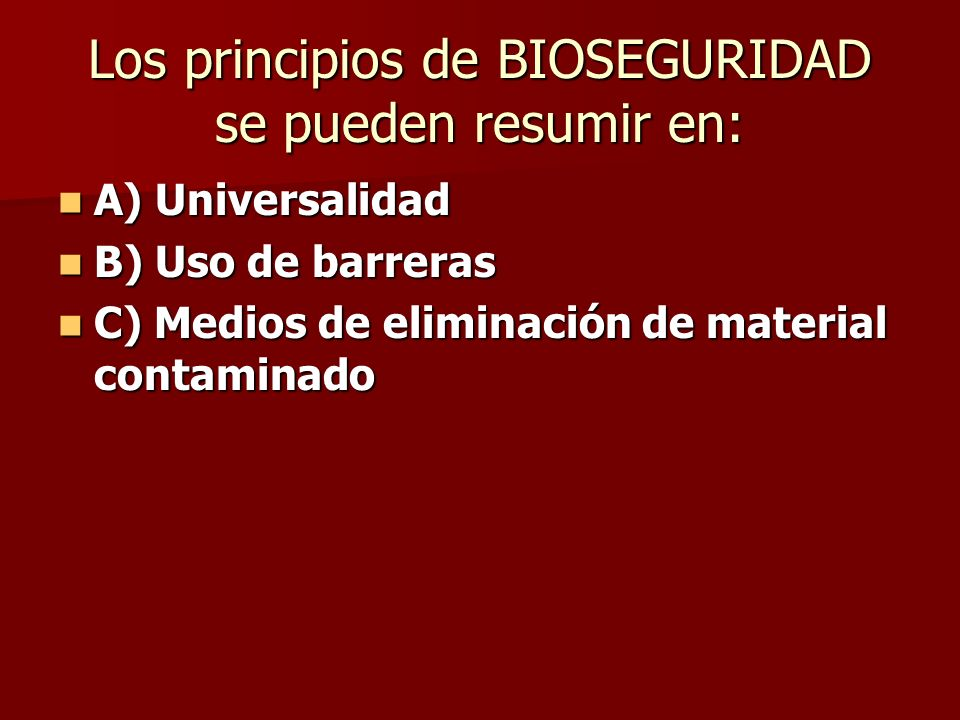 Los principios de BIOSEGURIDAD se pueden resumir en: