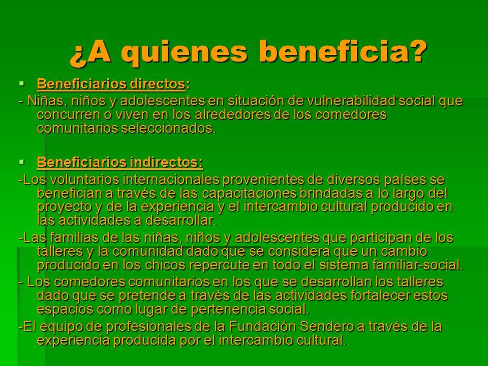 ¿A quienes beneficia Beneficiarios directos: