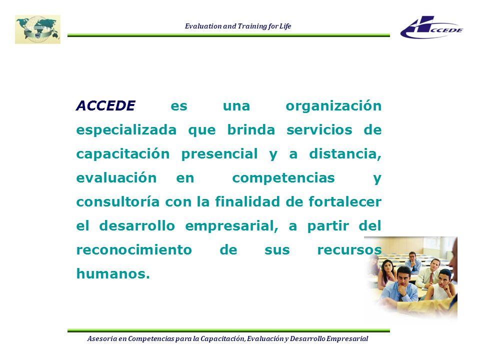 ACCEDE es una organización especializada que brinda servicios de capacitación presencial y a distancia, evaluación en competencias y consultoría con la finalidad de fortalecer el desarrollo empresarial, a partir del reconocimiento de sus recursos humanos.