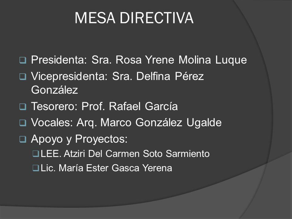 MESA DIRECTIVA Presidenta: Sra. Rosa Yrene Molina Luque