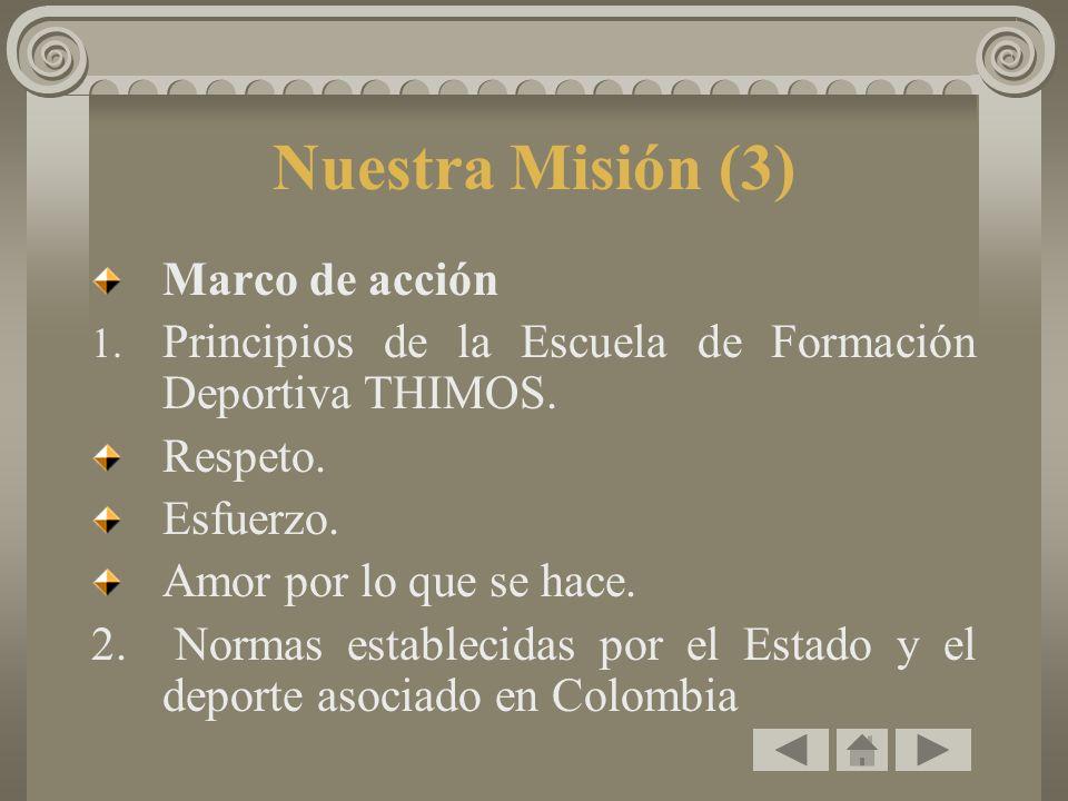 Nuestra Misión (3) Marco de acción