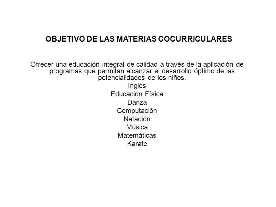 OBJETIVO DE LAS MATERIAS COCURRICULARES