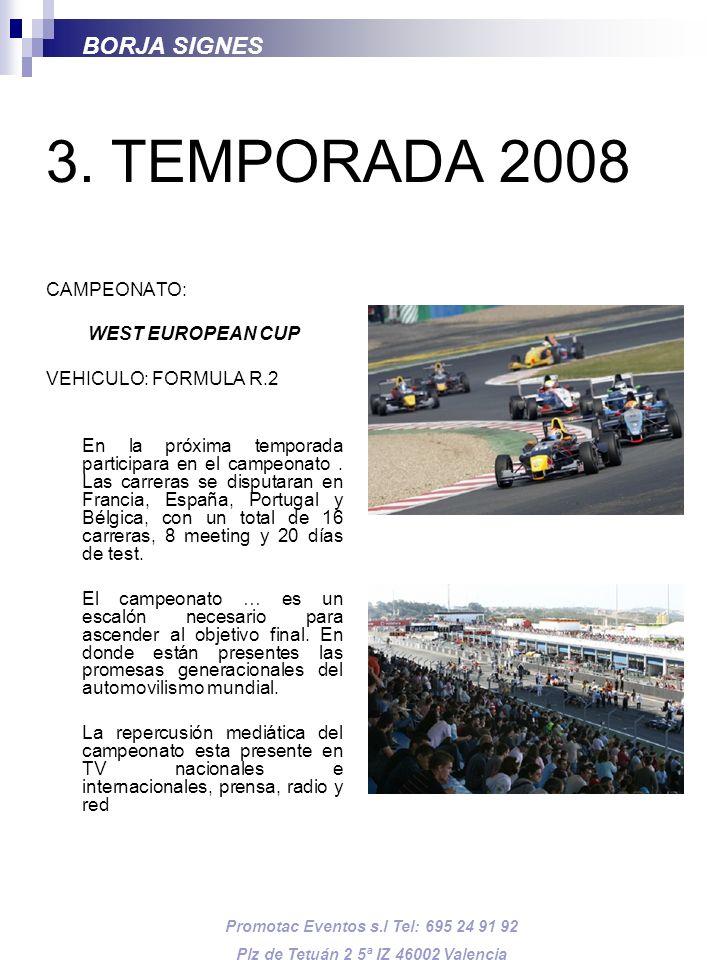 3. TEMPORADA 2008 BORJA SIGNES CAMPEONATO: WEST EUROPEAN CUP