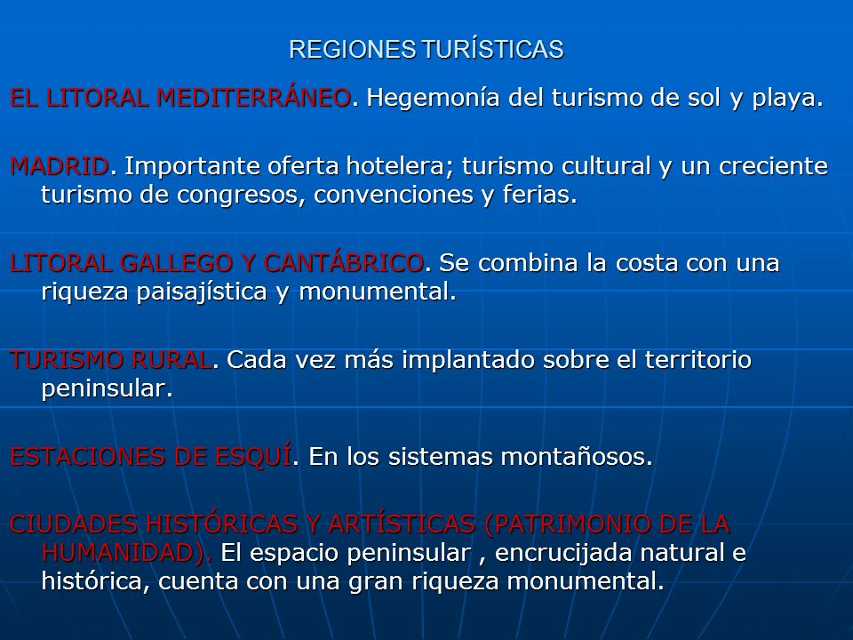 REGIONES TURÍSTICASEL LITORAL MEDITERRÁNEO. Hegemonía del turismo de sol y playa.
