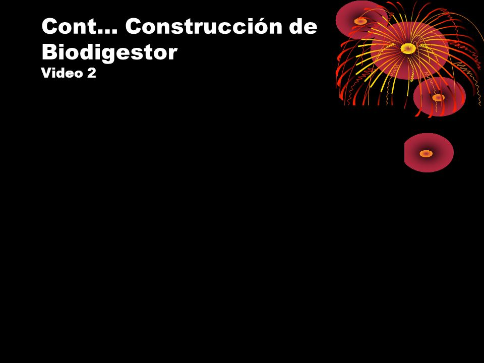 Cont… Construcción de Biodigestor Video 2