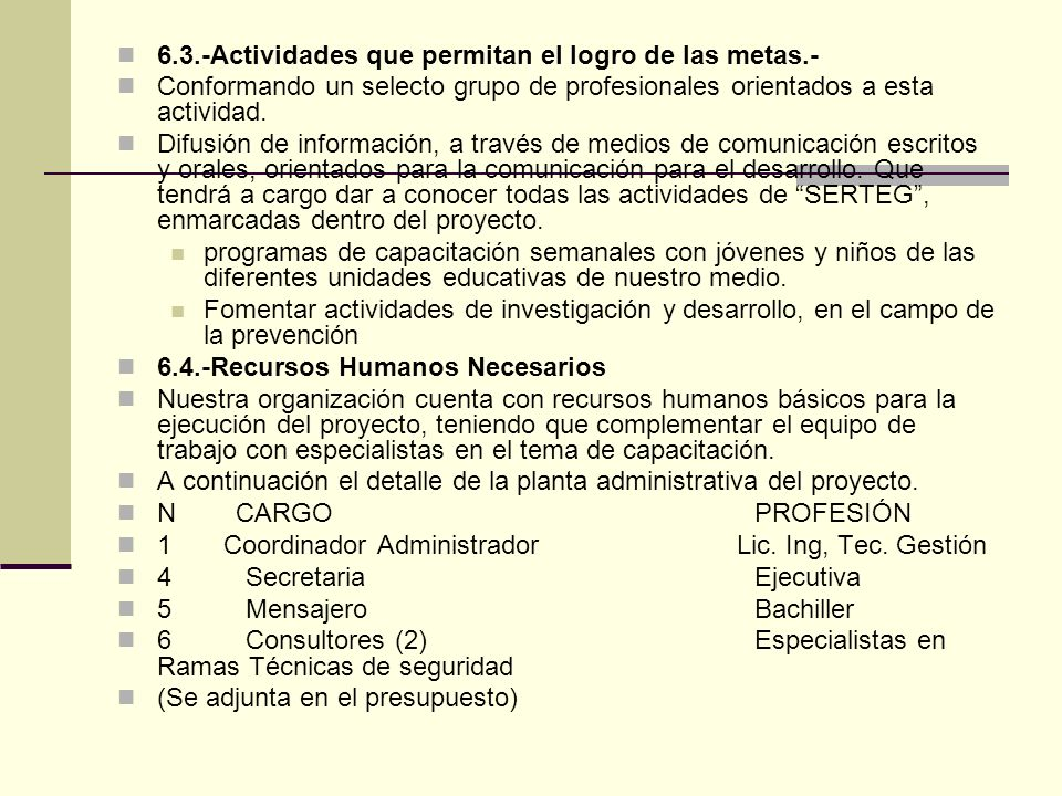 6.3.-Actividades que permitan el logro de las metas.-