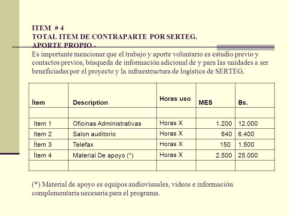 ITEM # 4 TOTAL ITEM DE CONTRAPARTE POR SERTEG. APORTE PROPIO