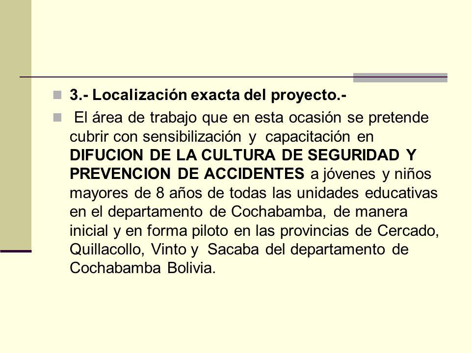 3.- Localización exacta del proyecto.-