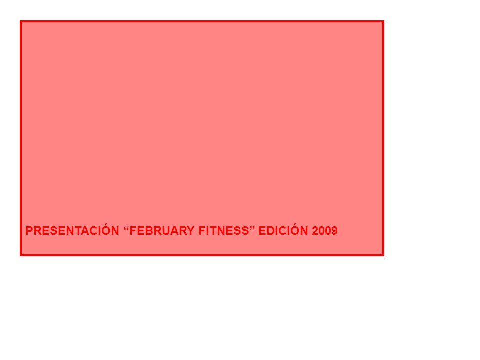 PRESENTACIÓN FEBRUARY FITNESS EDICIÓN 2009