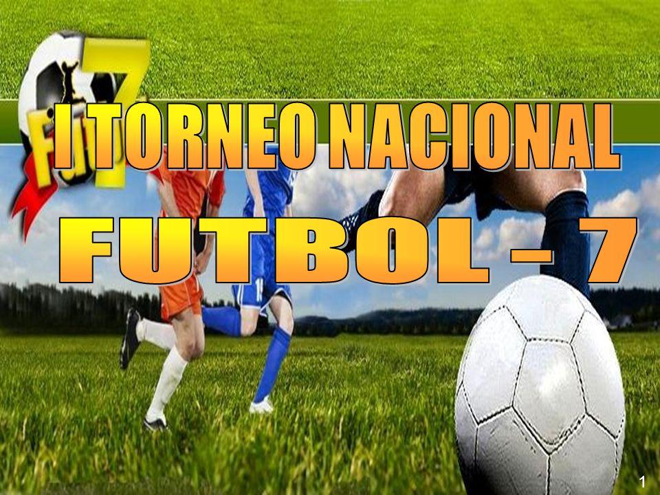 I TORNEO NACIONAL FUTBOL - 7