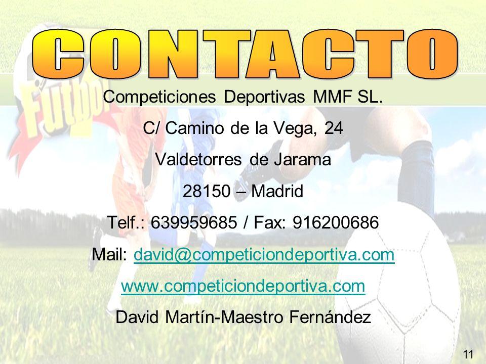 CONTACTO Competiciones Deportivas MMF SL. C/ Camino de la Vega, 24