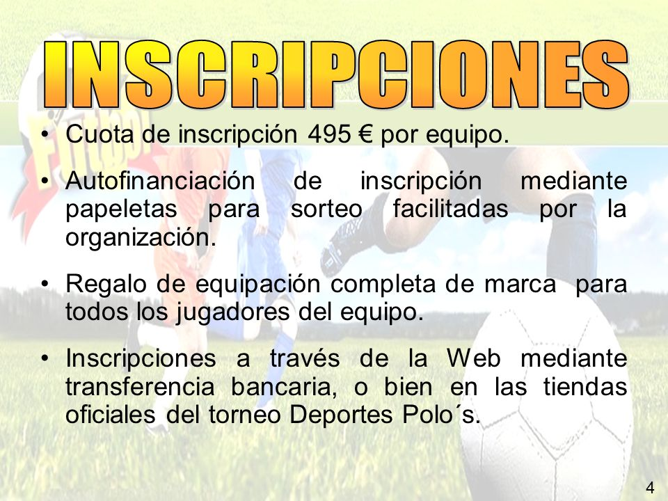 INSCRIPCIONES Cuota de inscripción 495 € por equipo.