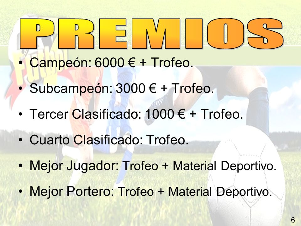 PREMIOS Campeón: 6000 € + Trofeo. Subcampeón: 3000 € + Trofeo.