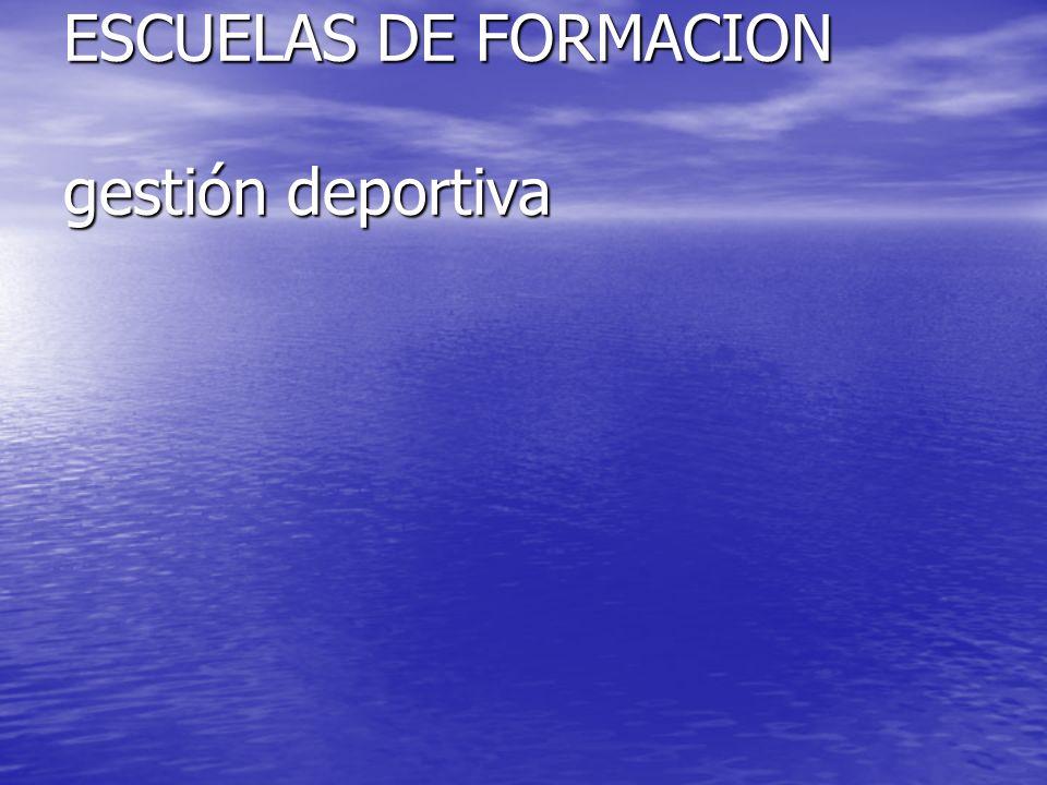 ESCUELAS DE FORMACION gestión deportiva