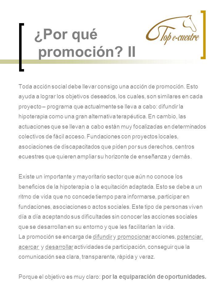 ¿Por qué promoción II Toda acción social debe llevar consigo una acción de promoción. Esto.