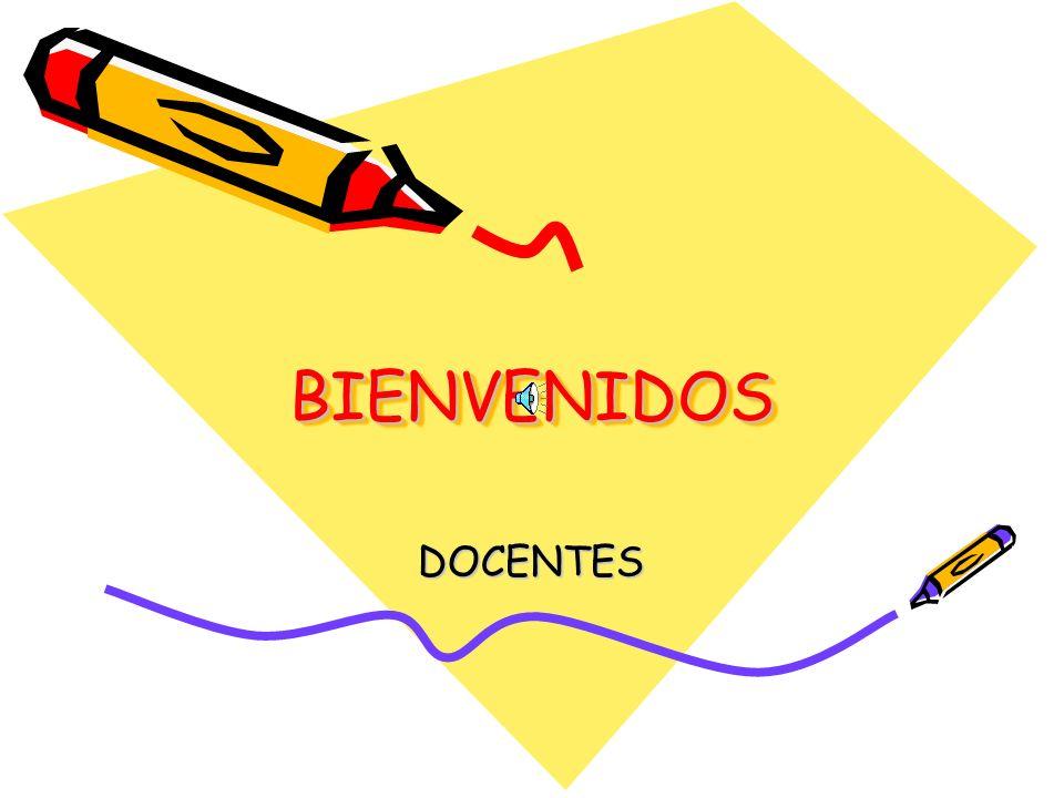 BIENVENIDOS DOCENTES
