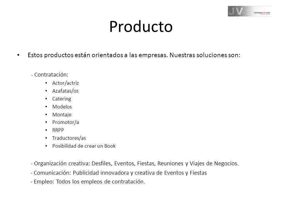 Producto Estos productos están orientados a las empresas. Nuestras soluciones son: - Contratación: