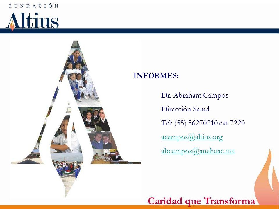 INFORMES:Dr.Abraham Campos. Dirección Salud. Tel: (55) 56270210 ext 7220.