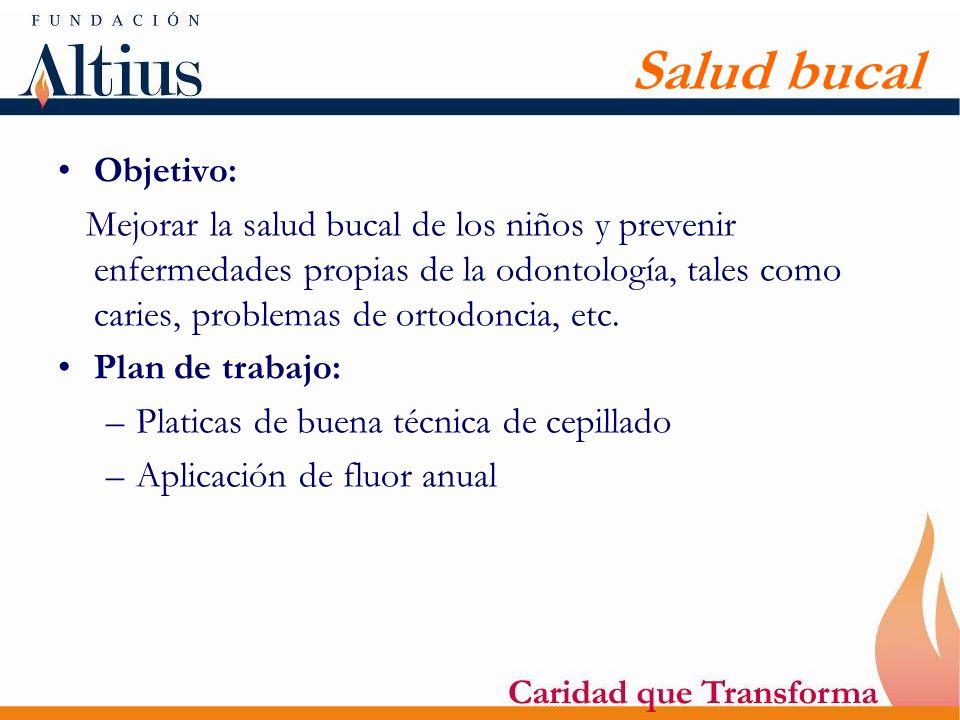 Salud bucal Objetivo: