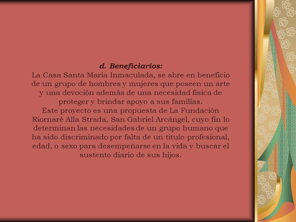 d. Beneficiarios: