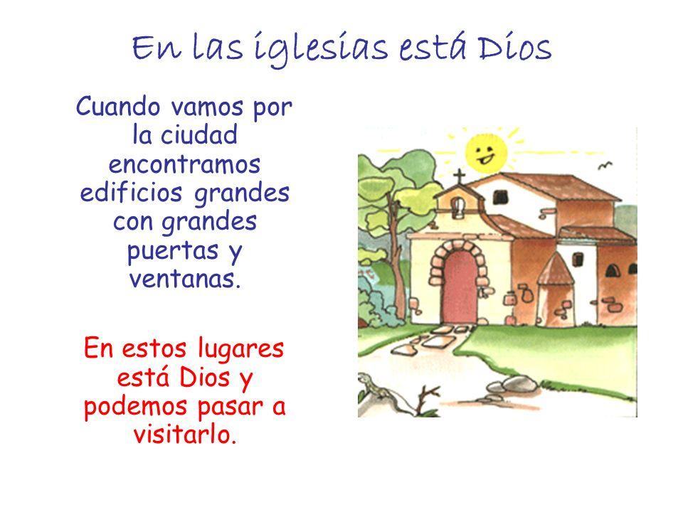En las iglesias está Dios