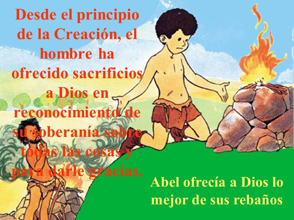 Abel ofrecía a Dios lo mejor de sus rebaños