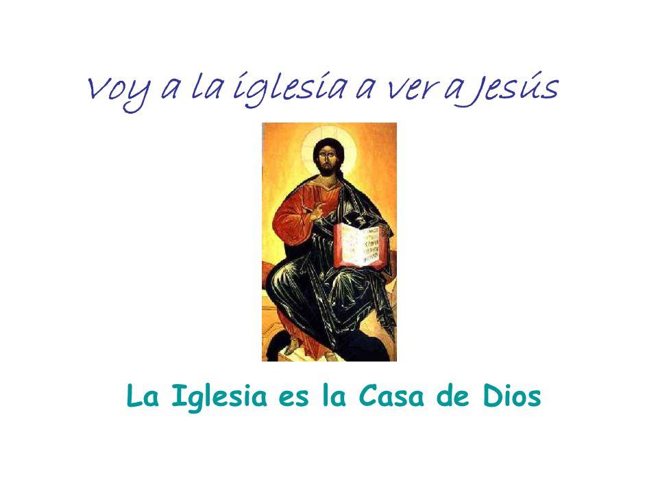Voy a la iglesia a ver a Jesús