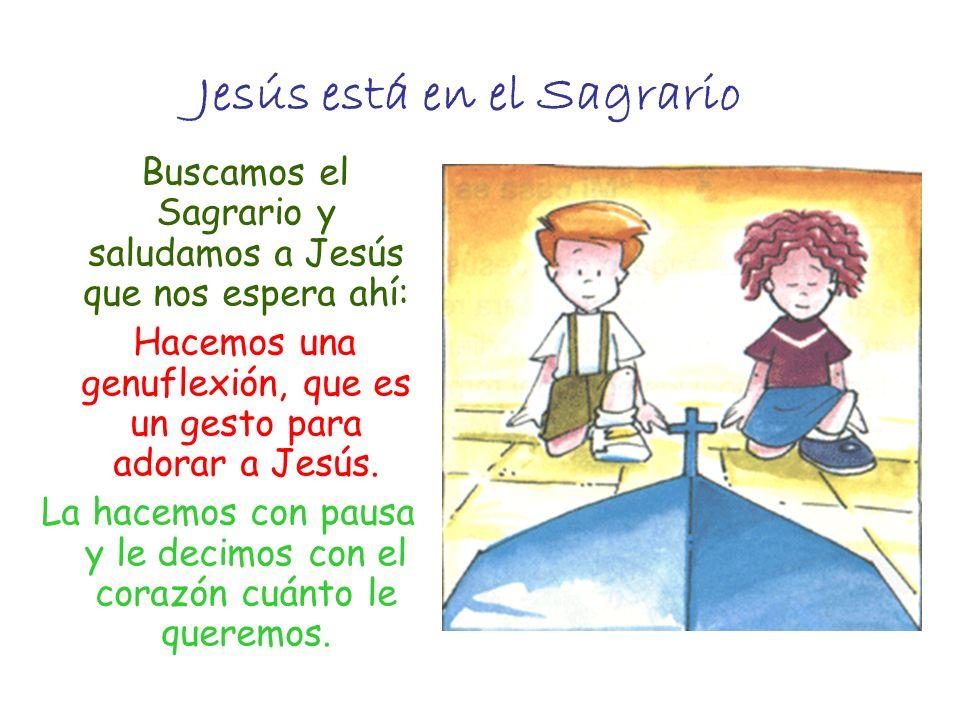 Jesús está en el Sagrario