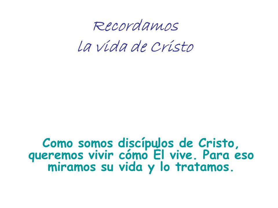 Recordamos la vida de Cristo