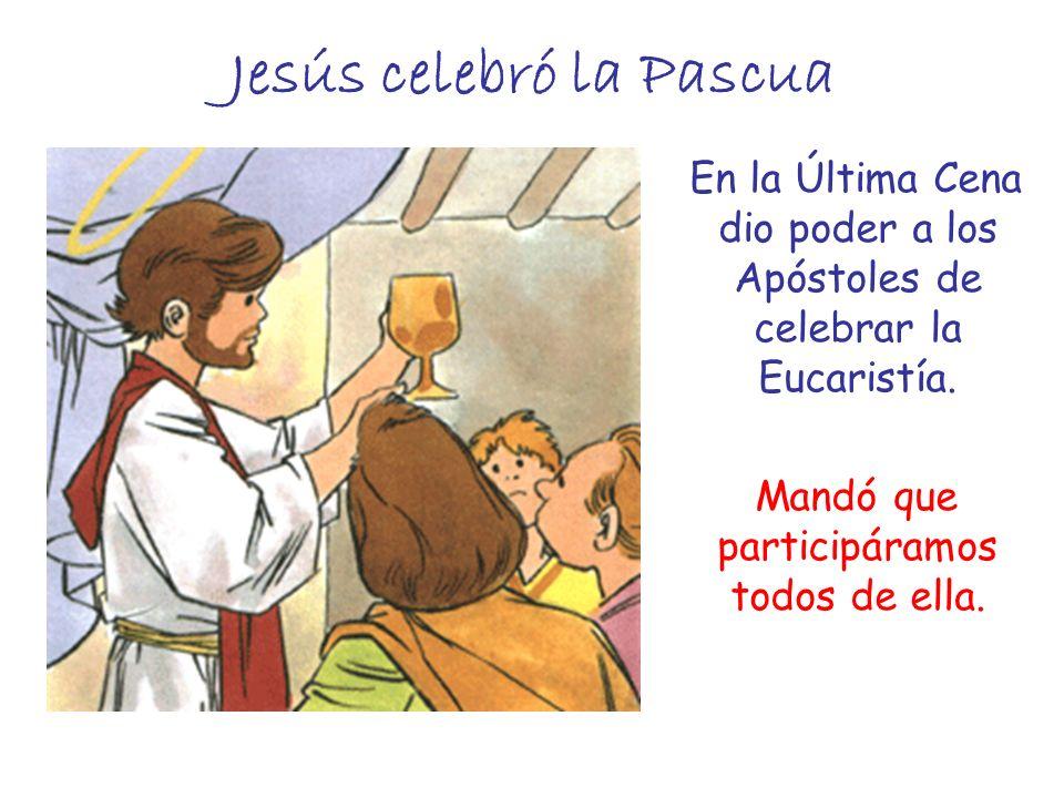 Jesús celebró la Pascua