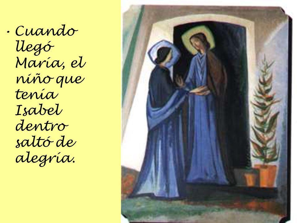 Cuando llegó María, el niño que tenía Isabel dentro saltó de alegría.